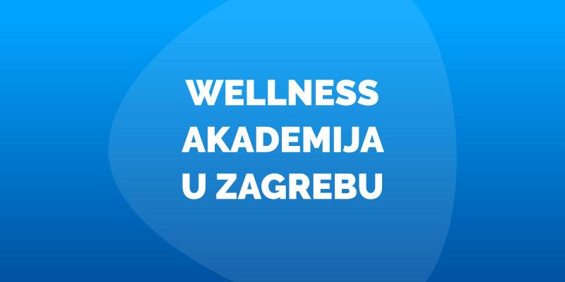 wellness akademija u zagrebu